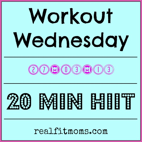 Workout Wednesday – 20 Min HIIT